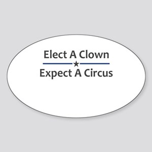 Elect A Clown Expect A Circus Sticker (Oval)