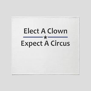 Elect A Clown Expect A Circus Throw Blanket