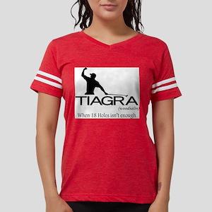 Tiagra: When 18 Holes Isn't Enough T-Shirt