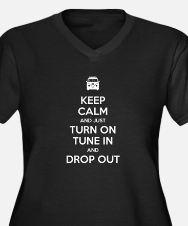Turn On, Tune In and Drop Out Ps Plus Size T-Shirt