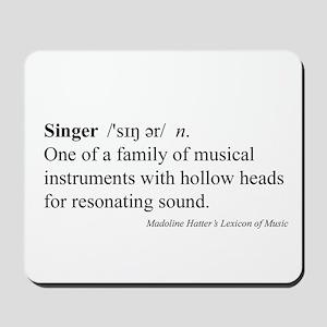 Humorous Singer Definition Mousepad