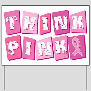 Think Pink Blocks Yard Sign