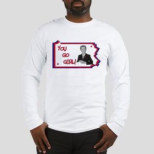 Pennsylvania for Hillary-You Go Girl! Long Sleeve