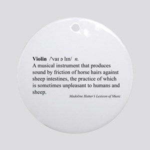 Humorous Violin Definition Ornament (Round)
