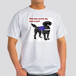 what does service dog to you? T-Shirt