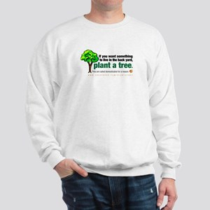 Sweatshirt. Plant a tree, not a pet.
