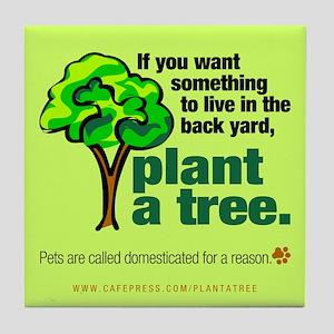 Tile Coaster. Plant a tree, not a pet.