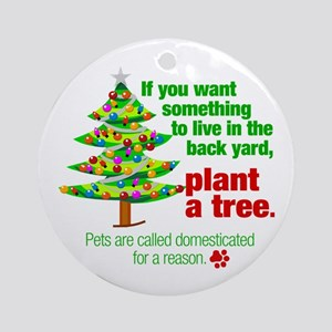 Ornament (Round). Plant a tree, not a pet.