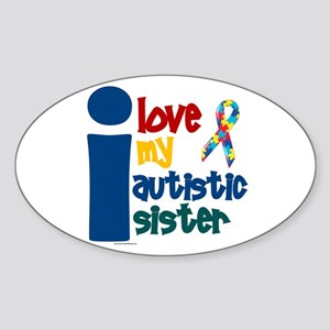I Love My Autistic Sister 1 Oval Sticker