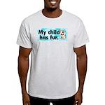 Ash Grey T-Shirt. My child has fur (dog)