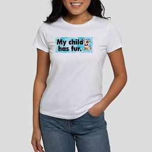 Women's T-Shirt. My child has fur (dog).