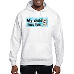 Hooded Sweatshirt. My child has fur (dog).