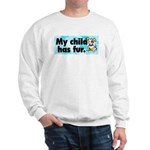 Sweatshirt. My child has fur (dog).
