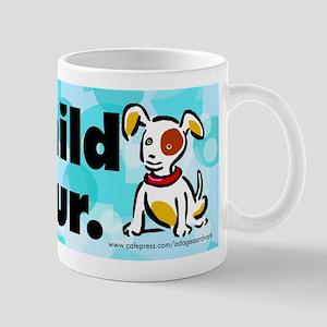 Coffee mug. My child has fur (dog).
