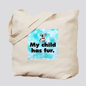 Tote Bag. My child has fur (dog).