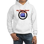 My Pimp Hand is Strong Hooded Sweatshirt