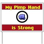 My Pimp Hand is Strong Yard Sign