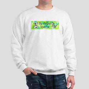 Sweatshirt. My children have fur.