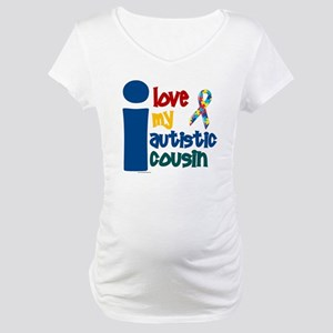 I Love My Autistic Cousin 1 Maternity T-Shirt
