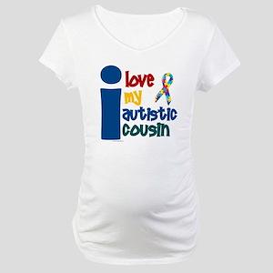 I Love My Autistic Cousin 1 Maternity T-Shirt