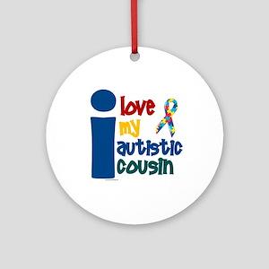 I Love My Autistic Cousin 1 Ornament (Round)