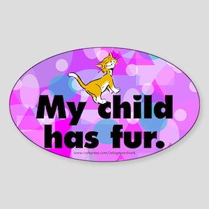 Oval Sticker. My child has fur (cat)