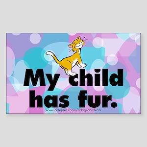 Rectangle Sticker. My child has fur (cat).