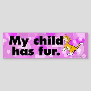 Bumper Sticker. My child has fur (cat).