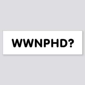 WWNPHD? Bumper Sticker