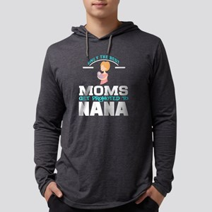 Moms Get Promoted To Nana T sh Long Sleeve T-Shirt