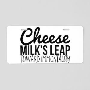 Cheese Milk's leap toward i Aluminum License Plate