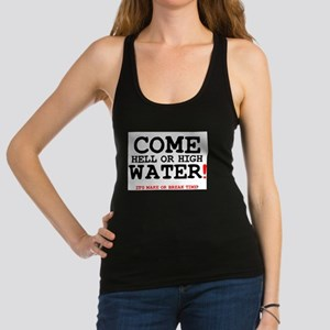 COME HELL OR HIGH WATER! Tank Top