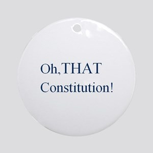 Oh, THAT Constitution! Ornament (Round)