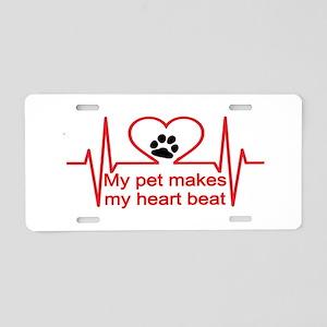pet makes my heartbeat Aluminum License Plate