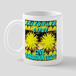 Celebrate Life! Live Passiona Mug