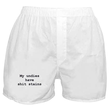 Undies Have Shit Stains Boxer Shorts