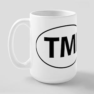 TMI Large Mug