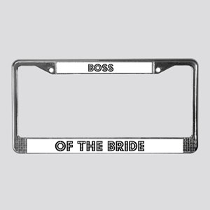 Boss of the Bride License Plate Frame