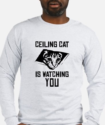 Ceiling Cat is Watching YOU -Long Sleeve T-Shirt