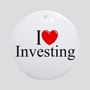 """I Love (Heart) Investing"" Ornament (Round)"