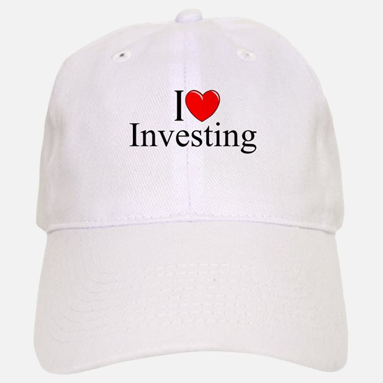 """""""I Love (Heart) Investing"""" Baseball Baseball Cap"""
