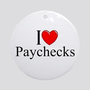 """I love (Heart) Paychecks"" Ornament (Round)"