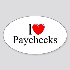 """I love (Heart) Paychecks"" Oval Sticker"