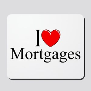 """I Love (Heart) Mortgages"" Mousepad"