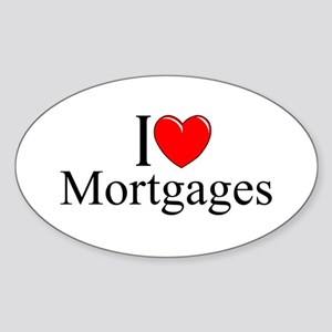 """I Love (Heart) Mortgages"" Oval Sticker"