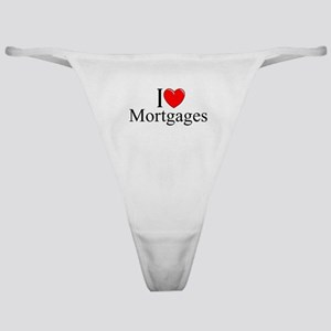 """""""I Love (Heart) Mortgages"""" Classic Thong"""