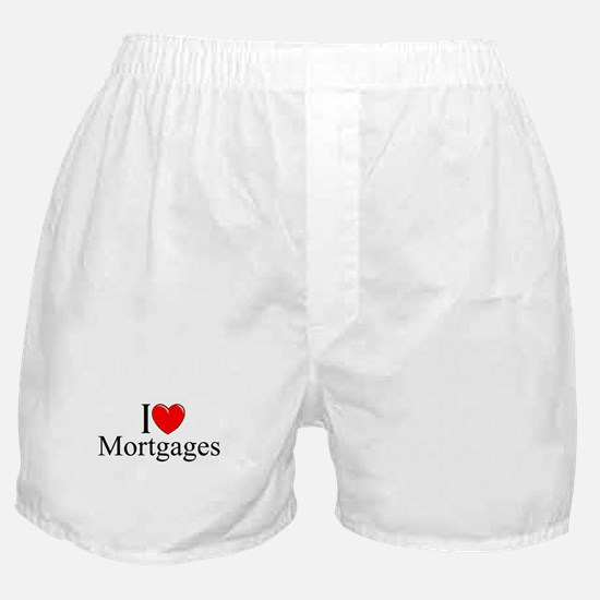 """""""I Love (Heart) Mortgages"""" Boxer Shorts"""
