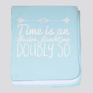 Time is an illusion. Lunchtime doubly baby blanket