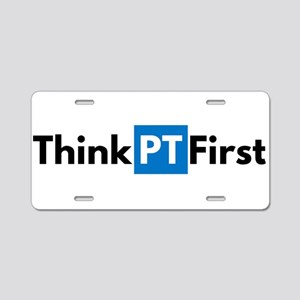 #ThinkPTFirst Aluminum License Plate