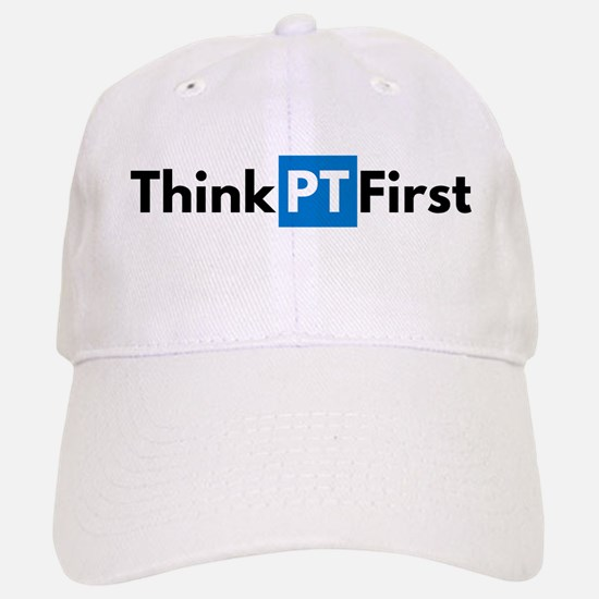 #ThinkPTFirst Baseball Baseball Baseball Cap